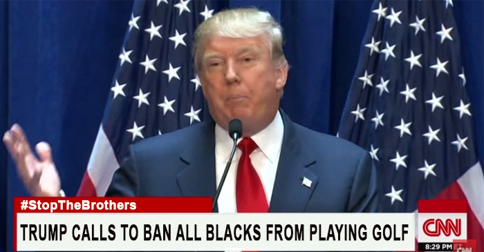 Donald Trump Wants To Ban All Black People From Playing Golf