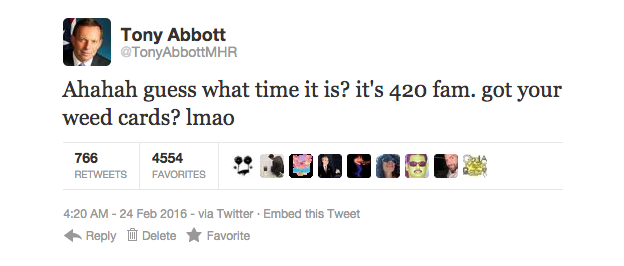 "Mr Abbott has admitted several times since the legalisation of Marijuana that he is very much a ""420 Feign"""