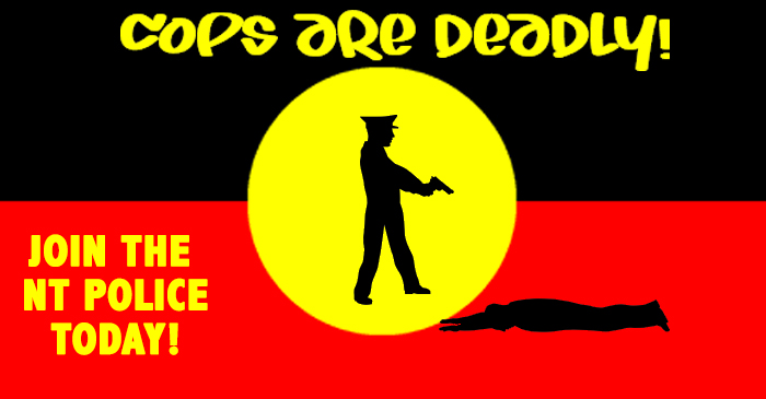"NT Police ""Cops Are Deadly"" Recruitment Campaign Received Poorly"