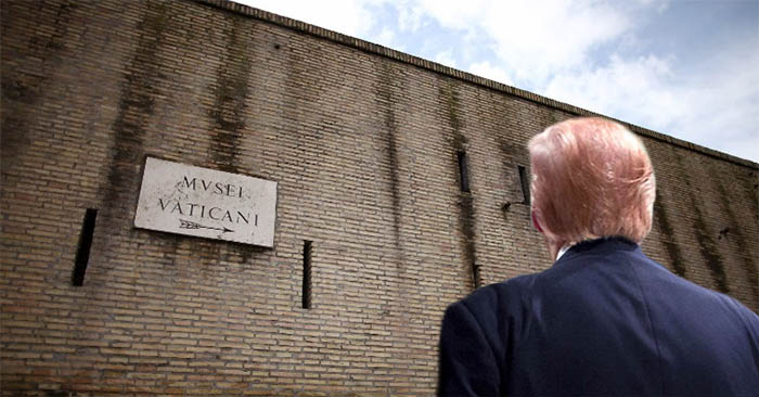 """Jesus fucking Christ! This is what I call a wall!"": Trump in awe of Vatican walls"